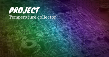 Project - A digital temperature collector