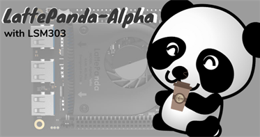 LattePanda-Alpha with a LSM303